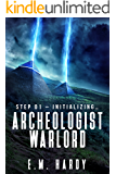 Archeologist Warlord: A Dungeon Core Epic