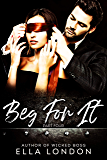 Beg For It (Part Four)
