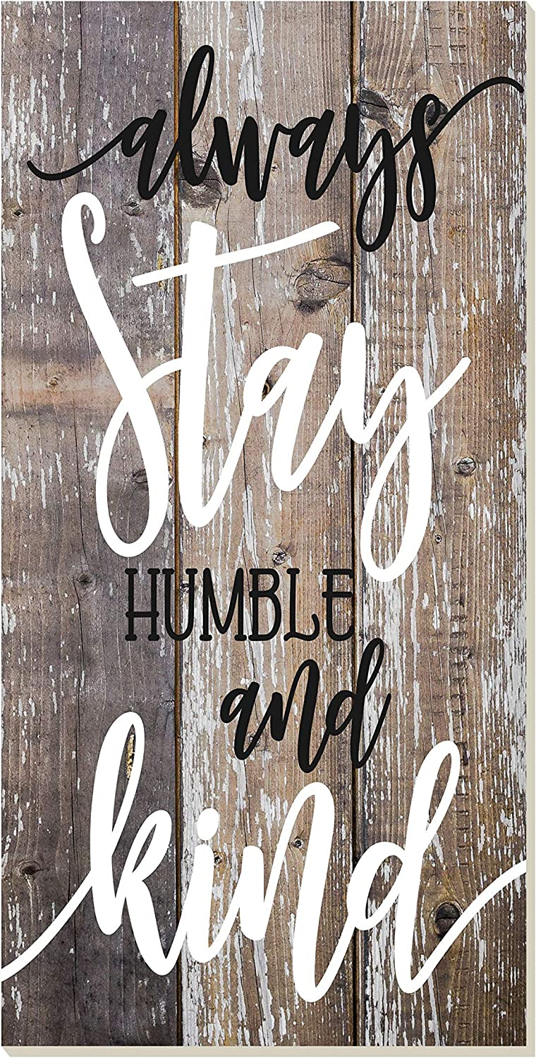 Always Stay Humble And Kind Rustic Wood Wall Sign 9x18