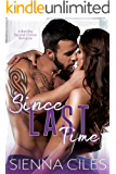 Since Last Time: A Bad Boy Second Chance Romance