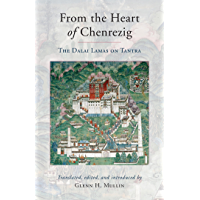 From the Heart of Chenrezig: The Dalai Lamas on Tantra (English Edition)