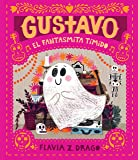 Gustavo, el fantasmita tímido (Spanish Edition)
