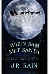 When Sam Met Santa and Other Stories (Samantha Moon) Kindle Edition