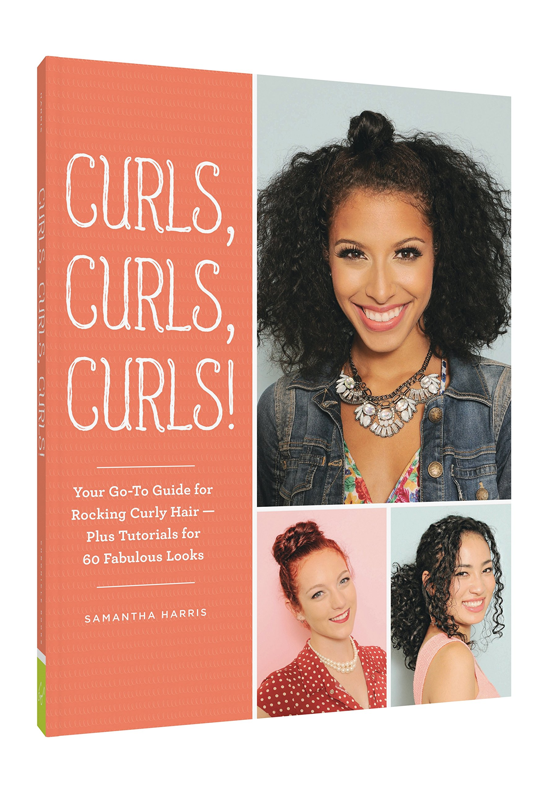 Curls, Curls, Curls: Your Go-To Guide for Rocking Curly Hair - Plus  Tutorials for 60 Fabulous Looks: Samantha Harris: 9781452158341:  Amazon.com: Books
