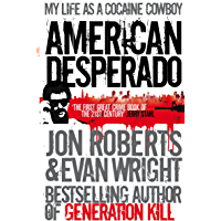 American Desperado: My life as a Cocaine Cowboy
