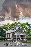 Sky Dreams, Book 3 (Historical Romance) (Sky Series)