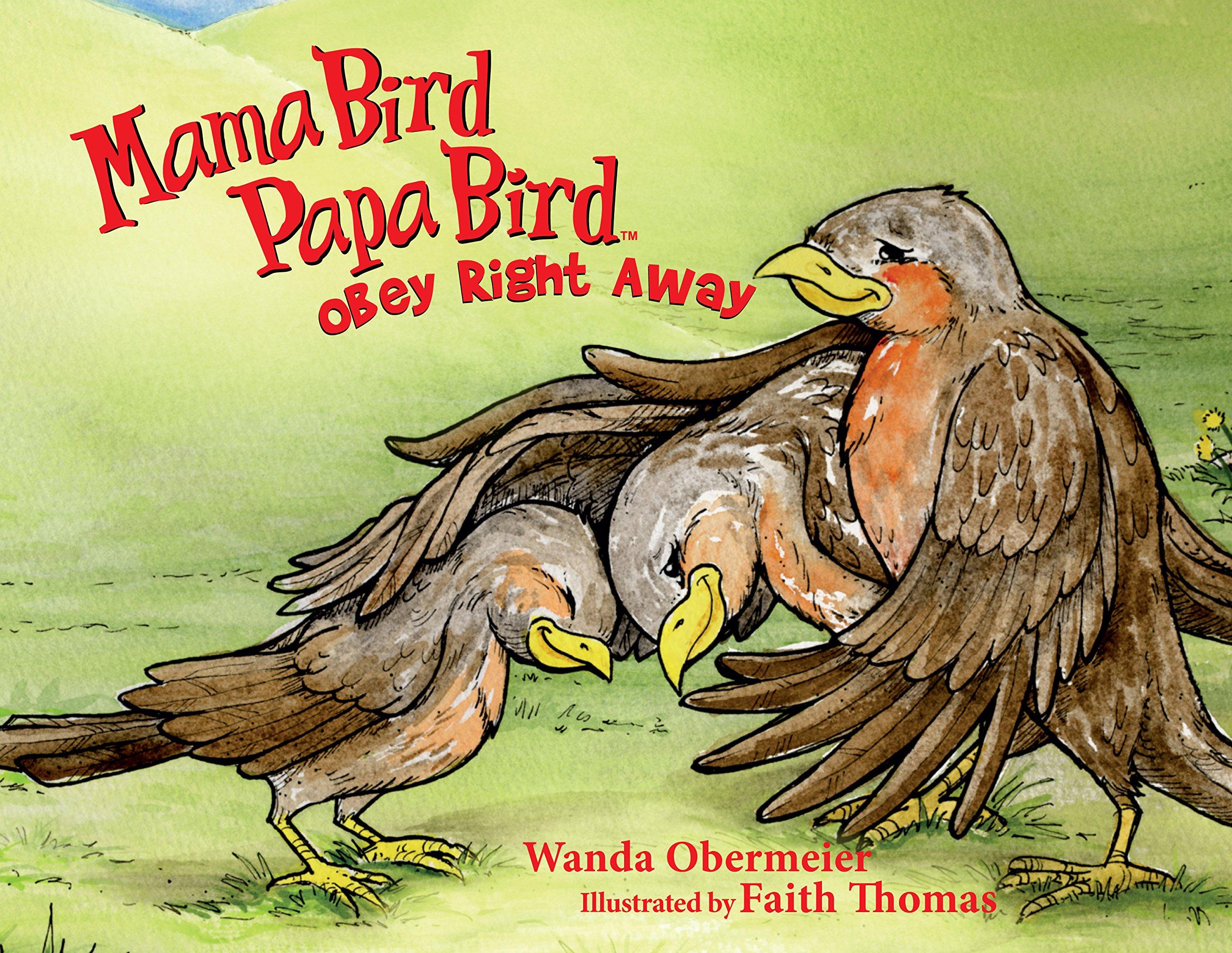 Read Online Mama Bird Papa Bird Obey Right Away (Mom's Choice Award Recipient) PDF