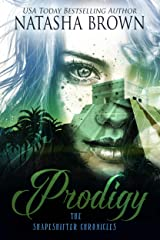 Prodigy (The Shapeshifter Chronicles Book 2) Kindle Edition