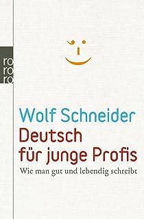 Deutsch Für Profis Wege Zu Gutem Stil Amazonde Wolf Schneider