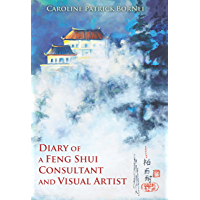 Diary of a Feng Shui Consultant and Visual Artist