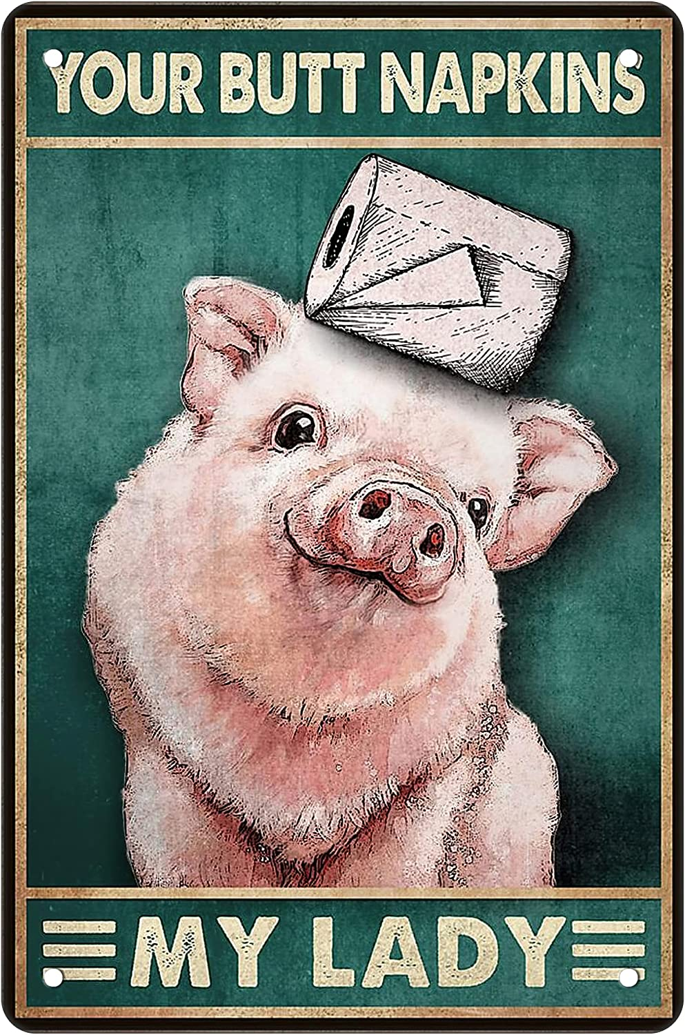 Funny Pig Bathroom Vintage Metal Tin Sign Pig Wall Decor Art Toilet Pig Paper Posters - Your Butt Napkins My Lady - Retro Bathroom Decor for Home Office Coffee Bar Wall Decor Gifts 8 x 12 Inches