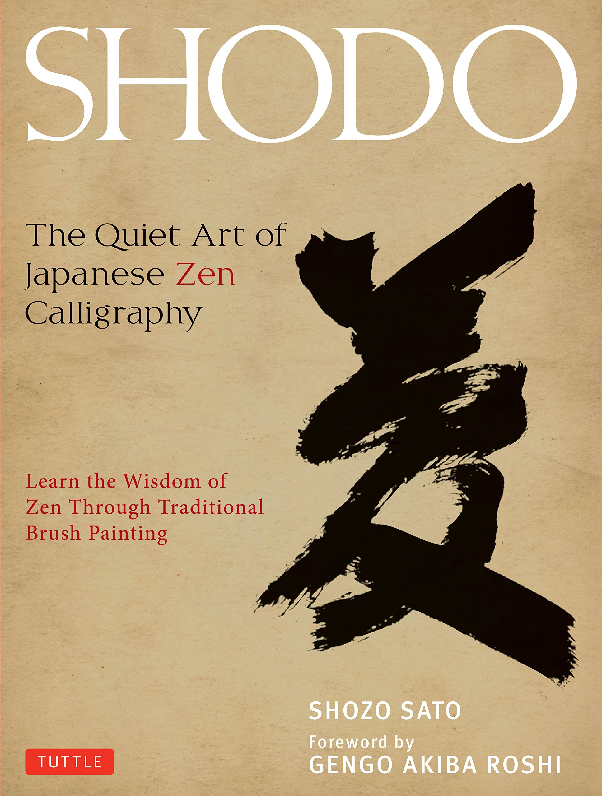 Download Shodo: The Quiet Art of Japanese Zen Calligraphy, Learn the Wisdom of Zen Through Traditional Brush Painting pdf epub