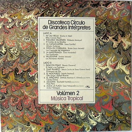 MUSICA TROPICAL VOL.2-DISCOTECA CIRCULO DE GRANDES INTERPRETES-CUMBIA-GAITA-PORR - MUSICA TROPICAL VOL.2-DISCOTECA CIRCULO DE GRANDES ...