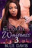 The Billionaire's Waitress 3 (Interracial Romance BWWM Series Book 3)