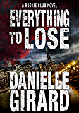 Everything To Lose (The Rookie Club Book 5)