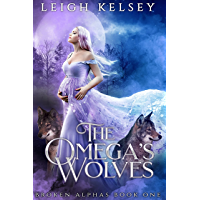 The Omega's Wolves: A Rejected Mates Paranormal Dark Romance (Broken Alphas Book 1)