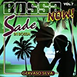 Bossa Now! - Vol. 7: Sade in Bossa