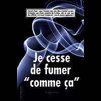 "Je cesse de fumer ""comme ça"""