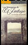 Los Marqueses del Piélago: Las huellas del pasado