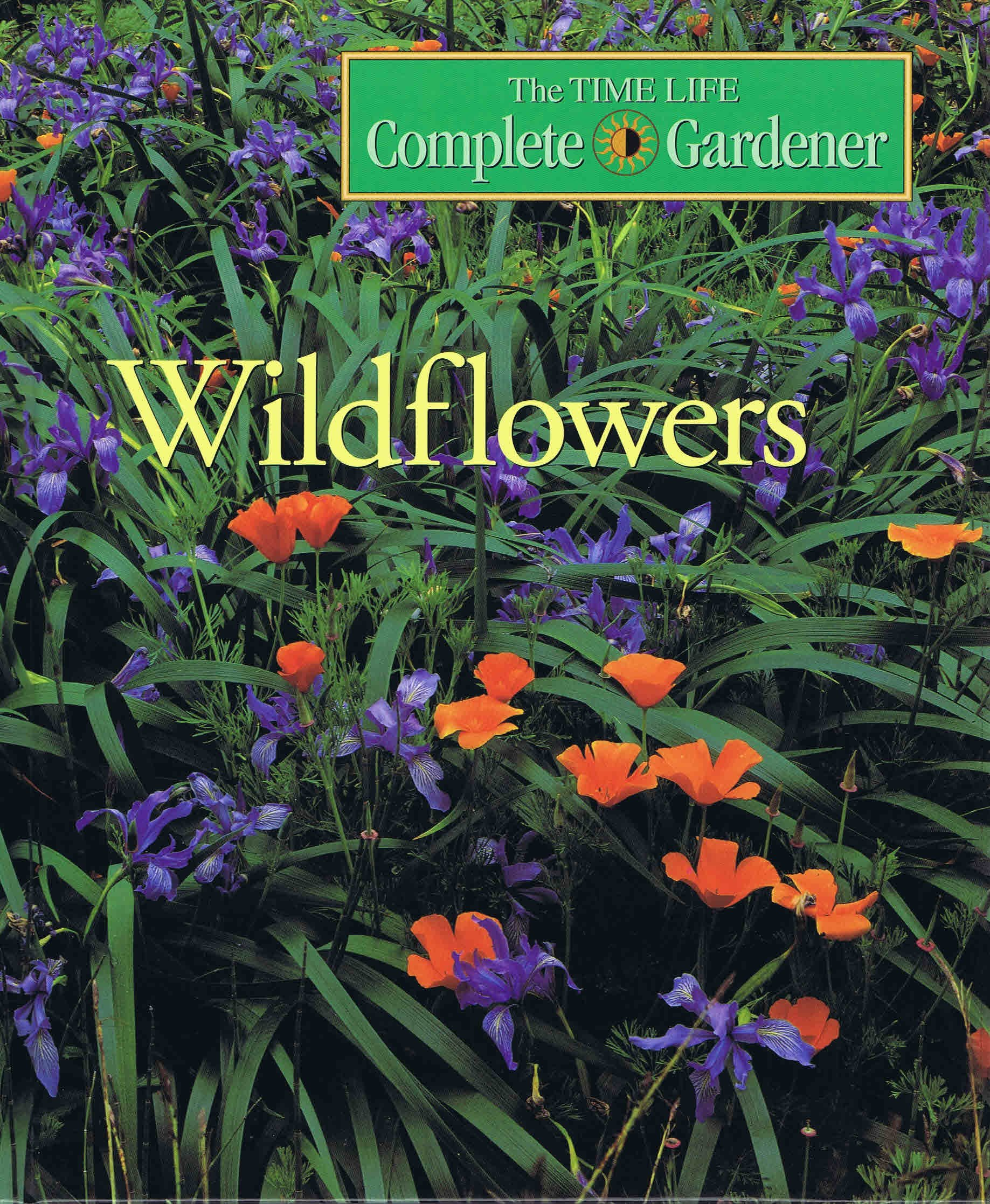 Wildflowers (Time-life Complete Gardener)