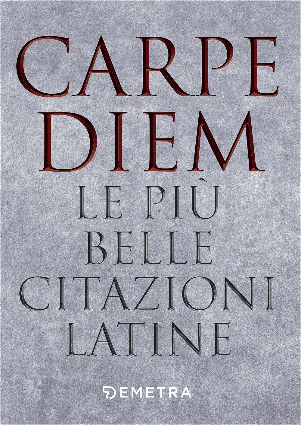 Amazon It Carpe Diem Le Piu Belle Citazioni Latine 1 Ion 1 0