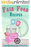Fair Food Recipes: Famous Food Found at State & County Fairs (English Edition)