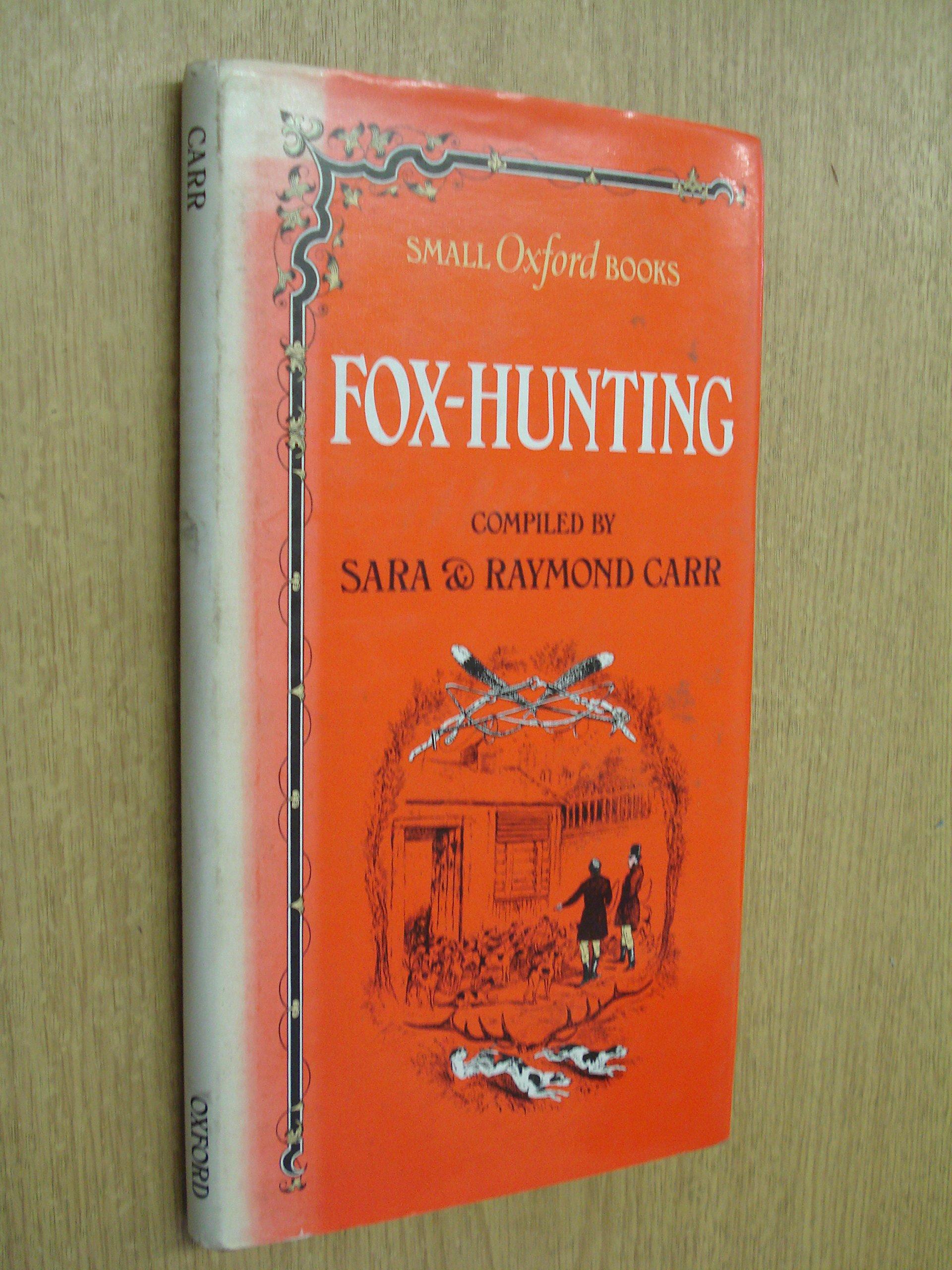 Foxhunting (Small Oxford books): Amazon.es: Carr, Sara, Carr, Raymond: Libros en idiomas extranjeros