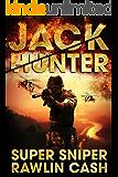 Super Sniper: CIA Assassin (Jack Hunter Book 2)
