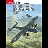 Dornier Do 17 Units of World War 2 (Combat Aircraft Book 129)