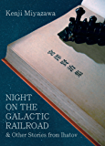 Night on the Galactic Railroad and Other Stories from Ihatov (Modern Japanese Classics)