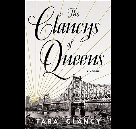Amazon Com The Clancys Of Queens A Memoir Ebook Clancy Tara Kindle Store