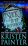 Suck It Up, Buttercup: A Paranormal Women's Fiction Novel (First Fangs Club Book 2)