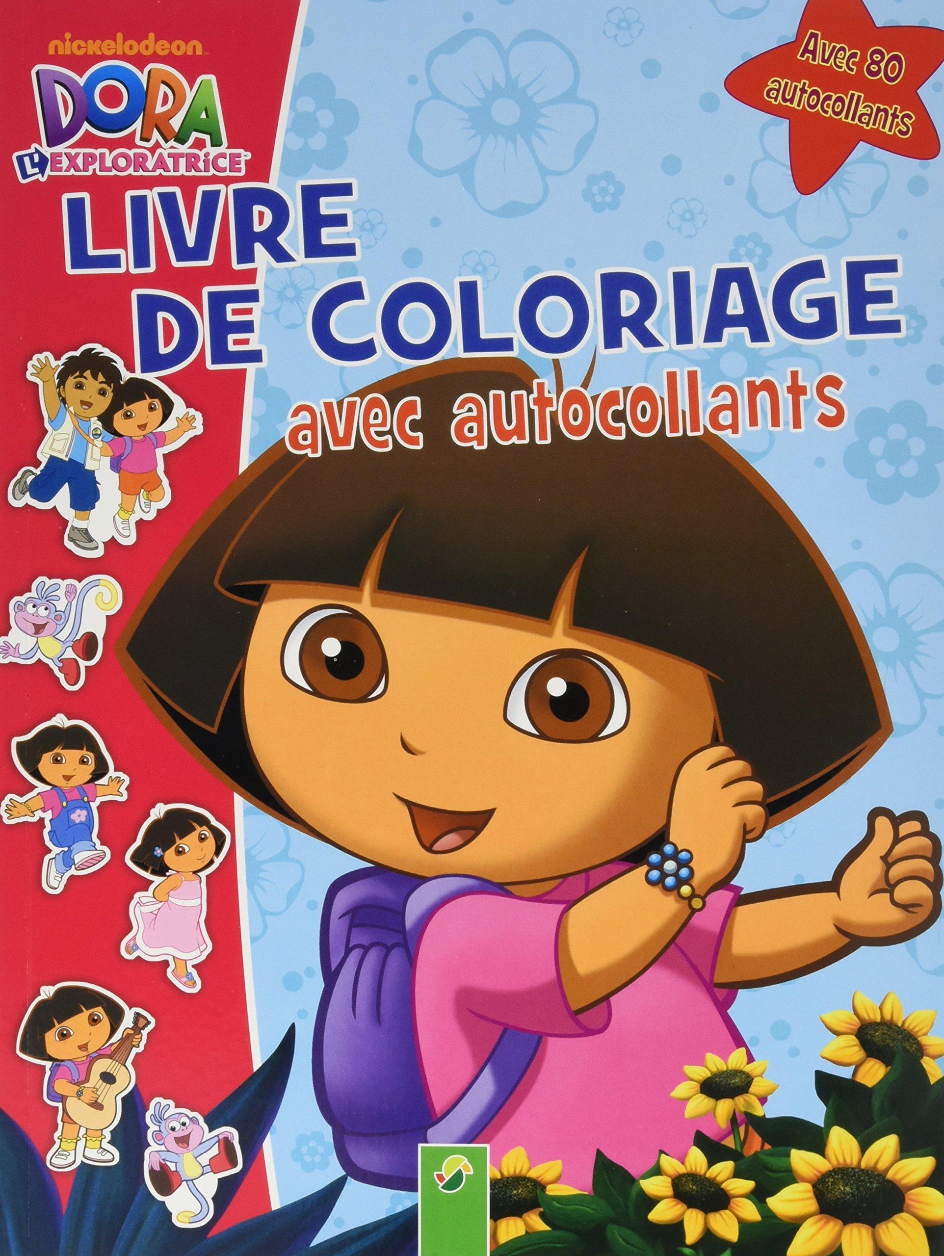 Dora L Exploratrice Livre De Coloriage Avec Autocollants
