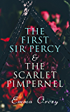 The First Sir Percy & The Scarlet Pimpernel: Historical Action-Adventure Novels