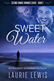 Sweet Water (A Second Chance Romance Book 2)
