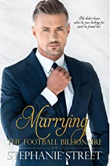 Marrying the Football Billionaire: A Clean Billionaire Romance (Marrying the Celebrity Billionaire Book 1) Kindle Edition