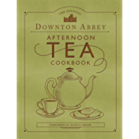 The Official Downton Abbey Afternoon Tea Cookbook: Teatime Drinks, Scones, Savories & Sweets (Downton Abbey Cookery…