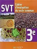 Sciences de la Vie et de la Terre 3e : Cahier d'évaluation du socle commun