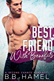 Best Friend With Benefits: A Second Chance Romance (English Edition)