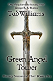 To Green Angel Tower: Memory, Sorrow & Thorn Books 3 & 4