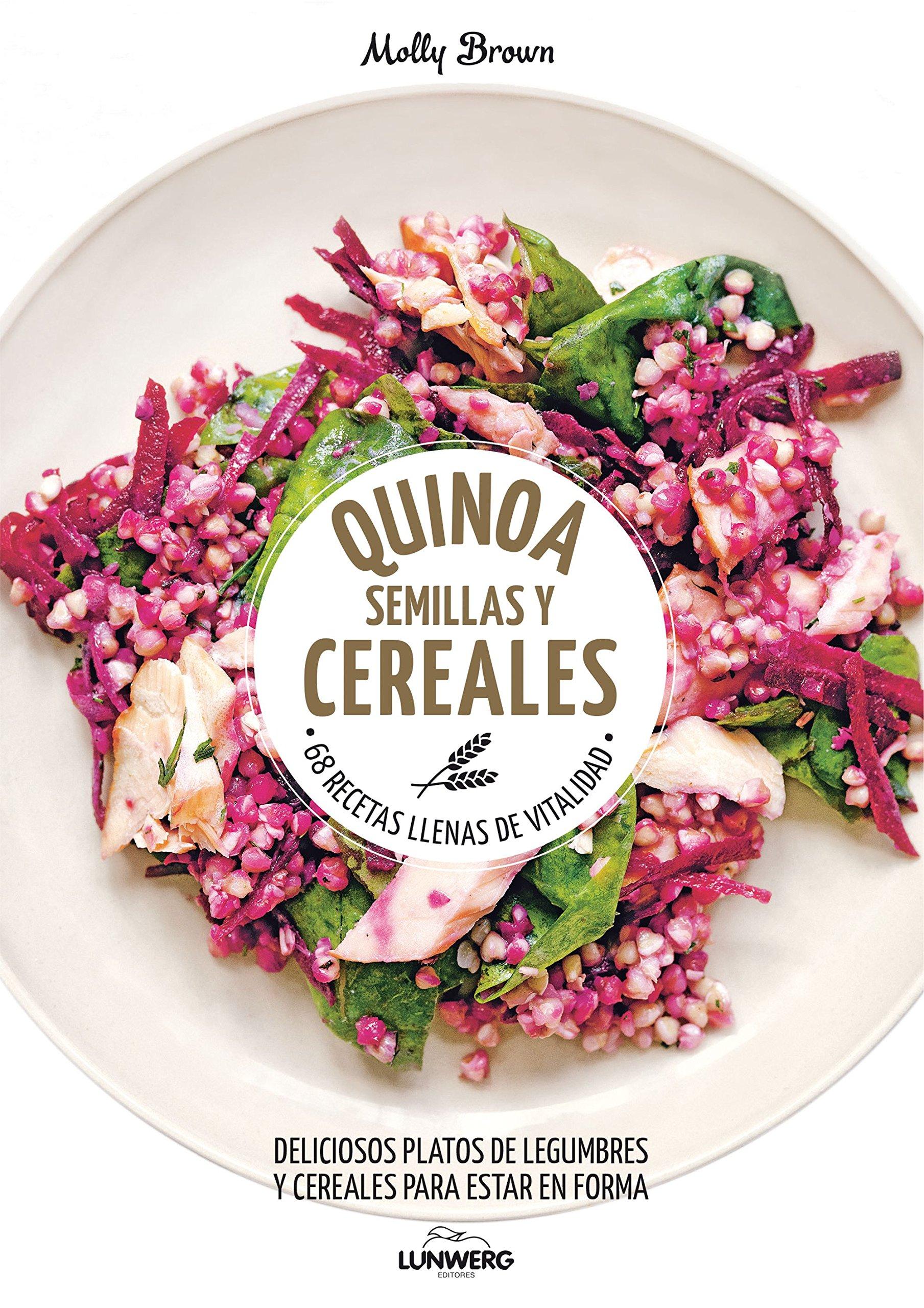 Quinoa, semillas y cereales: 68 recetas llenas de vitalidad Come ...