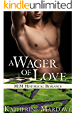 A Wager of Love: M/M Historical Romance