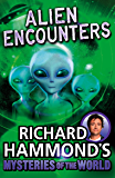 Richard Hammond's Mysteries of the World: Alien Encounters (Great Mysteries of the World)