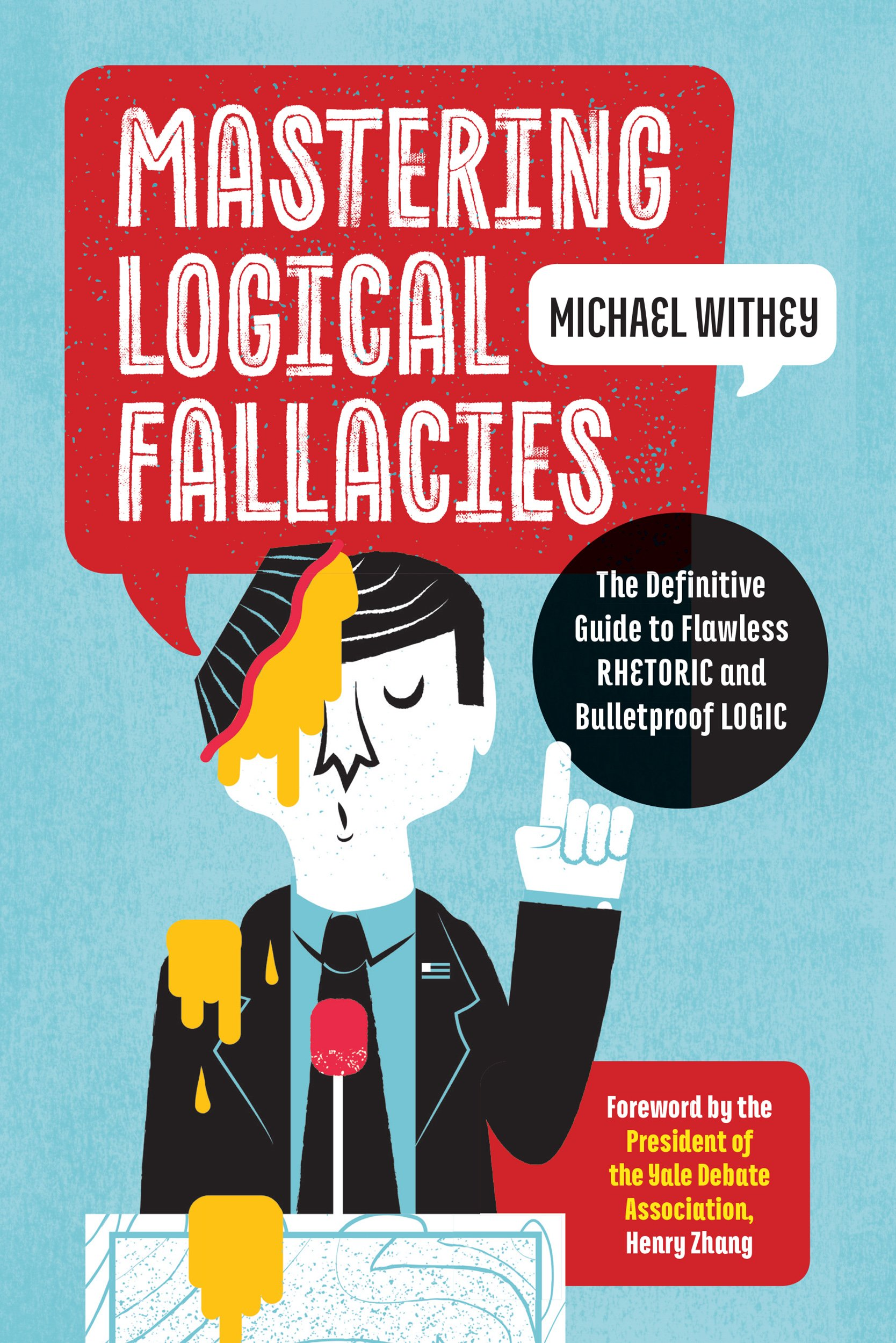 Mastering Logical Fallacies  The Definitive Guide To Flawless Rhetoric And Bulletproof Logic  English Edition