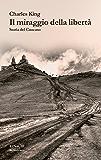 Il miraggio della libertà: Storia del Caucaso (La biblioteca Vol. 9)