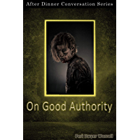 On Good Authority: After Dinner Conversation Short Story Series