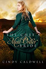 The Chef's Mail Order Bride: A Sweet Historical Western Romance (Wild West Frontier Brides Book 1) Kindle Edition