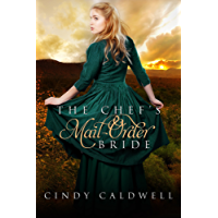 The Chef's Mail Order Bride: A Sweet Historical Western Romance (Wild West Frontier Brides Book 1) (English Edition)