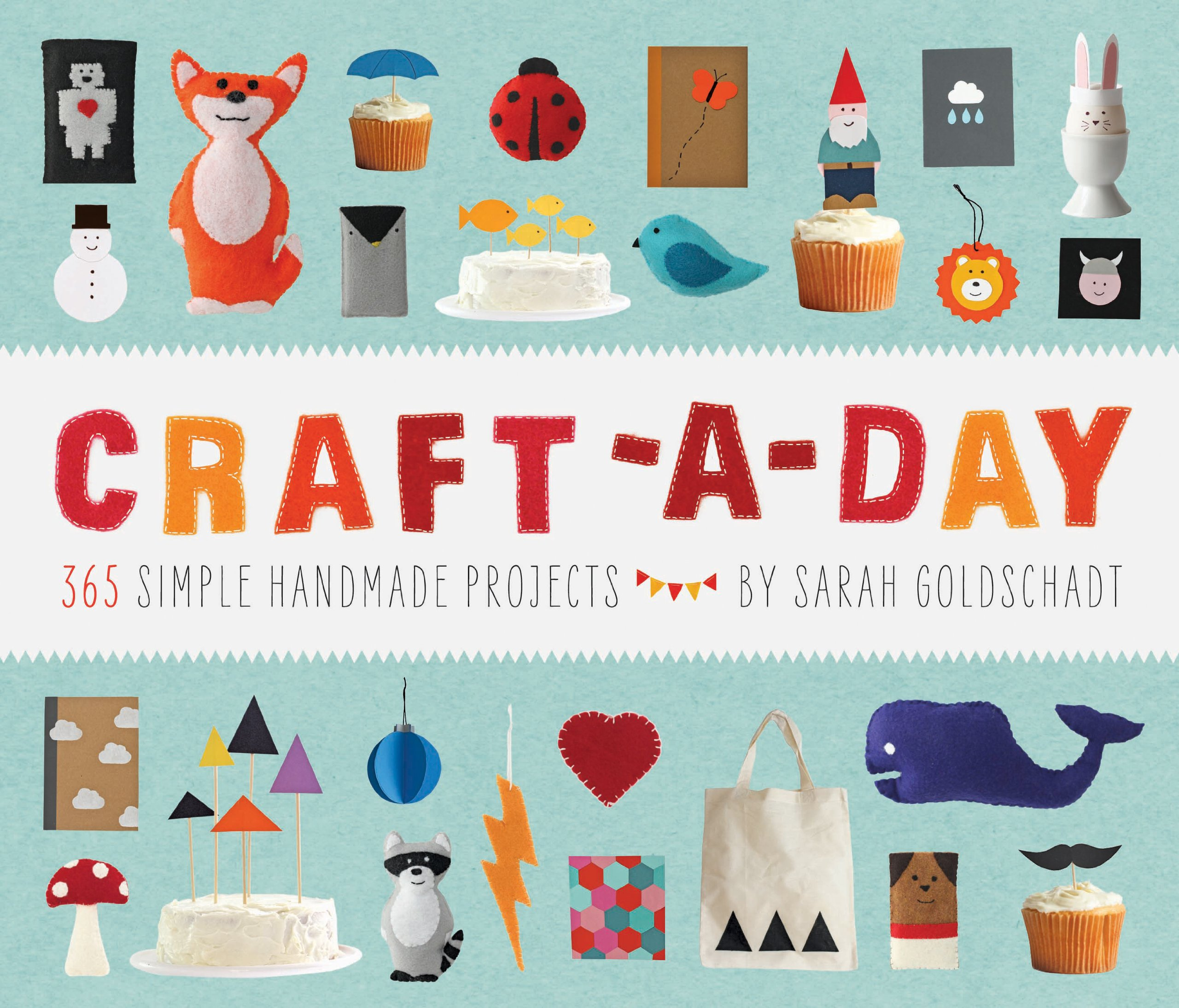 Craft A Day 365 Simple Handmade Projects Sarah Goldschadt 9781594745959 Amazon Books