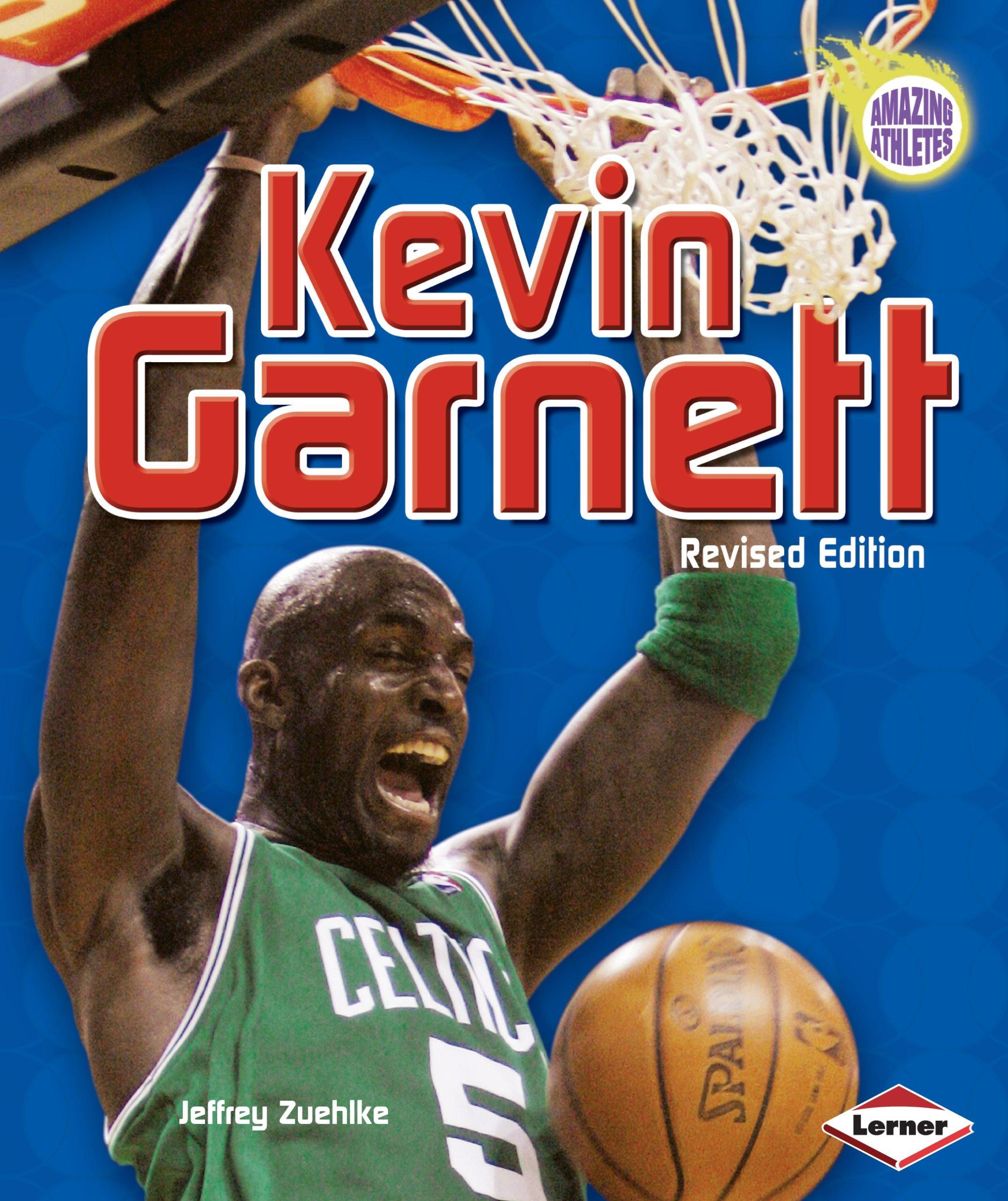 96d0b525c1d89 Kevin Garnett, 2nd Edition (Amazing Athletes): Jeffrey Zuehlke ...